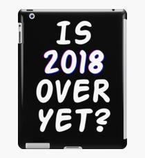 Is 2018 over yet? Tell us how you really feel. (dark bg) iPad Case/Skin