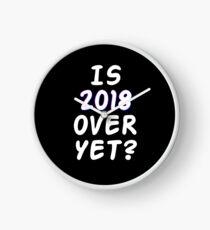 Is 2018 over yet? Tell us how you really feel. (dark bg) Clock
