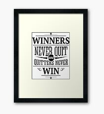 Winners Never Quit and Quitters Never Win / Inspirational Quote Framed Print