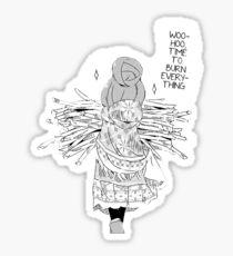 Time To Burn Everything! - Yuru Camp Sticker