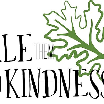 Kale Them With Kindness  by SarGraphics