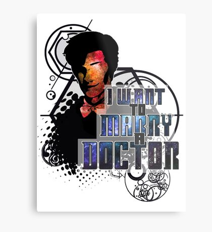Marry a Doctor Smith Metal Print
