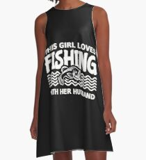 this girl loves fishing with her husband SHIRT A-Line Dress