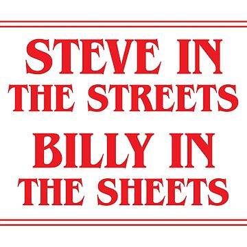 Steve In The Streets Billy In The Sheets by kjanedesigns