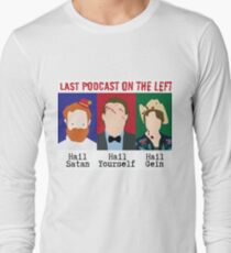 Last Podcast on the Left  catchphrases Long Sleeve T-Shirt