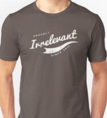 Person of Interest - Proudly Irrelevant Since 2011 T-Shirt