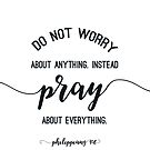 Pray About Everything by designedtolove
