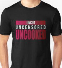 Uncooked T-Shirt