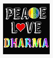 Peace Love Dharma Photographic Print