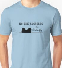 No One Suspects the Butterfly Unisex T-Shirt