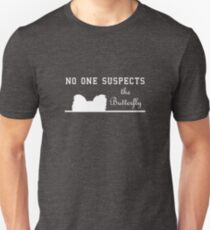 No One Suspects the Butterfly - White Unisex T-Shirt