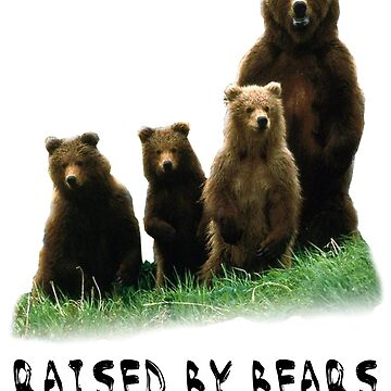 Raised by Bears by UltimatePeter