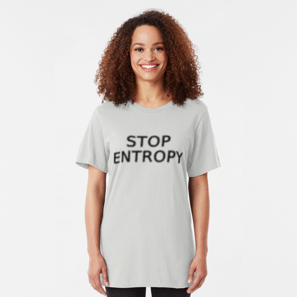 Stop Entropy Slim Fit T-Shirt