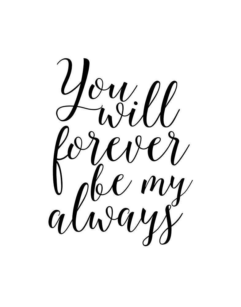 Ou Will Forever Be My Alwayslove Quotelove Signi Love You Sign