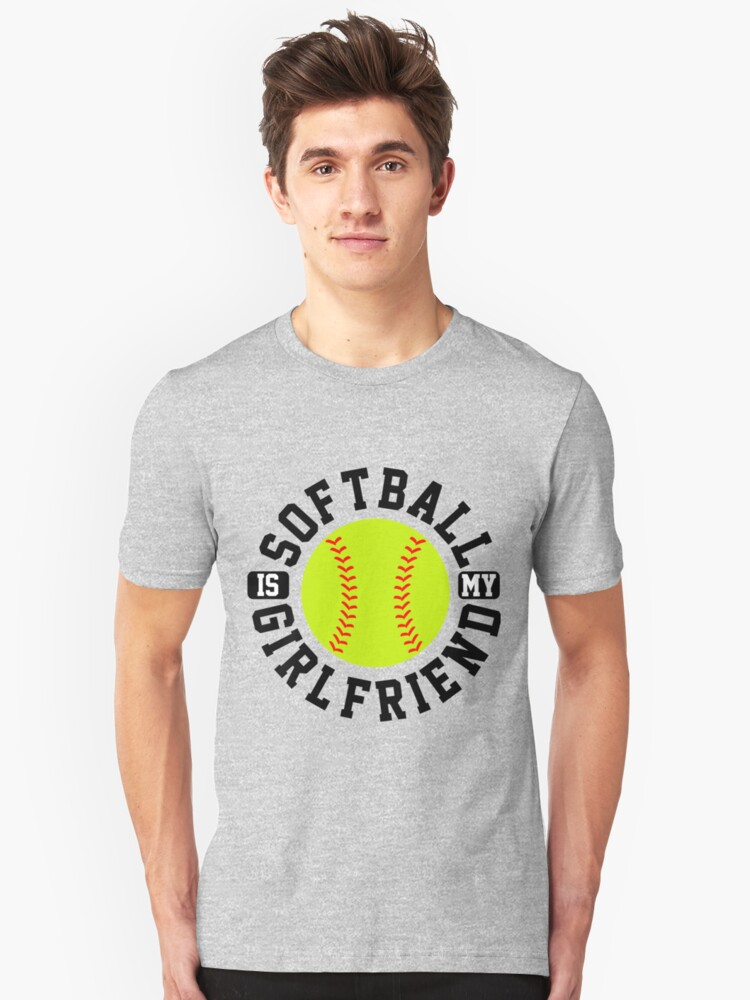 08b8f0e2 Softball is my Girlfriend Love Softball Player Shirt Softball Heart Softball  is Life Gifts for Him Softball shirt Slim Fit T-Shirt