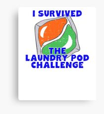 I Survived The Laundry Pod Challenge Canvas Print