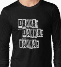 Dakka Dakka Dakka - Orkz Quotes - Orks 40k Long Sleeve T-Shirt