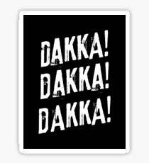 Orks Dakka Dakka Dakka 40k Quotes Sticker