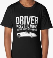 Driver Picks The Music Funny Quote Long T-Shirt