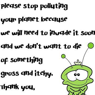Dear Humans, Please Stop Polluting by matomatonuk
