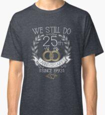 We Still Do 25th Anniversary Since 1993 Funny Wedding Classic T-Shirt