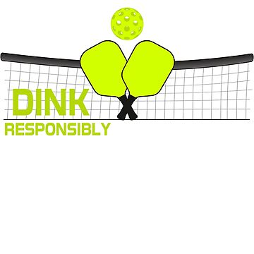 Dink Responsibly Pickleball Crossed Paddles T-Shirt by BitterOranges