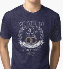 We Still Do 30th Anniversary Since 1988 Funny Wedding Tri-blend T-Shirt
