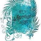 And So The Adventure Begins Typography Art by artsandsoul