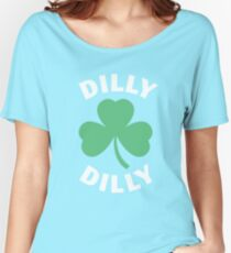 Dilly Dilly Saint Patricks Day Women's Relaxed Fit T-Shirt