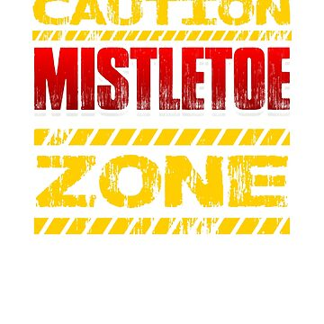 Caution Mistletoe Zone by Katnovations