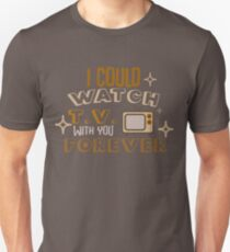 I Could Watch TV With You Unisex T-Shirt