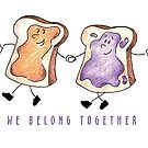 We Belong Together like Peanut Butter and Jelly by ReginaThompson
