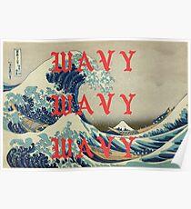 WAVY WAVY WAVY / KANYE  Poster
