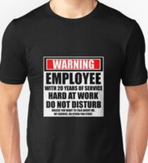 Warning Employee With 20 Years Of Service Hard At Work Do Not Disturb Unisex T-Shirt