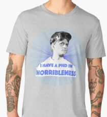 PhD in HORRIBLENESS Men's Premium T-Shirt