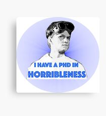 PhD in HORRIBLENESS Canvas Print