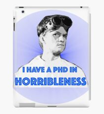 PhD in HORRIBLENESS iPad Case/Skin