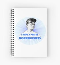 PhD in HORRIBLENESS Spiral Notebook