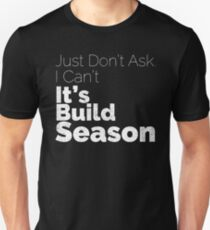 It's Build Season Unisex T-Shirt
