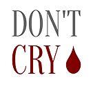 Don't cry von germanX