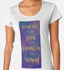 Second Star to the right and straight on til morning Women's Premium T-Shirt