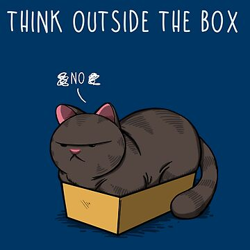 Think Outside the Box Kitty by ToonyTees1