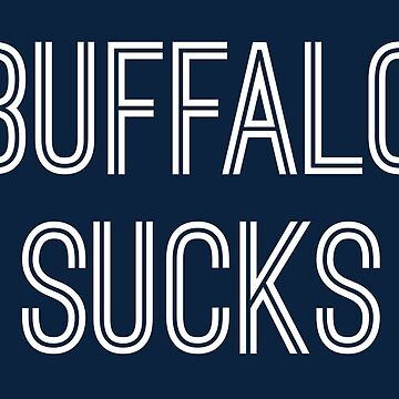 Buffalo Sucks - Navy/White (New England) by caknuck