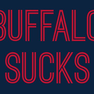 Buffalo Sucks - Navy/Red (New England) by caknuck