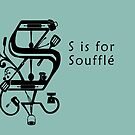 S is for Souffle by EisForEscoffier