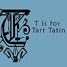 T is for Tart Tatin by EisForEscoffier