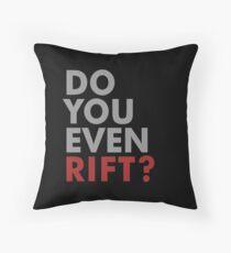 Do You Even Rift? Throw Pillow