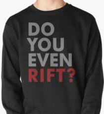 Do You Even Rift? Pullover