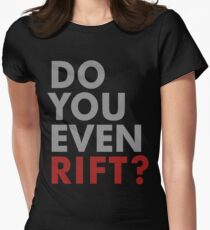 Do You Even Rift? Women's Fitted T-Shirt