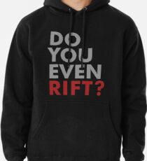 Do You Even Rift? Pullover Hoodie